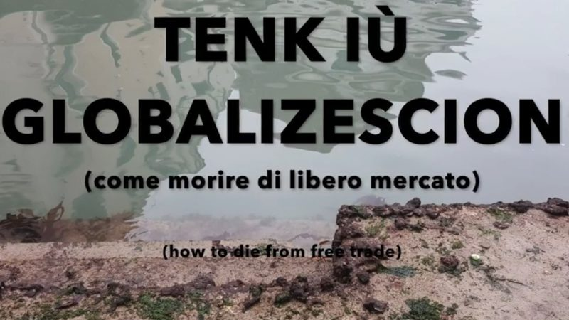 Tenk iù Globalizescion: il trailer