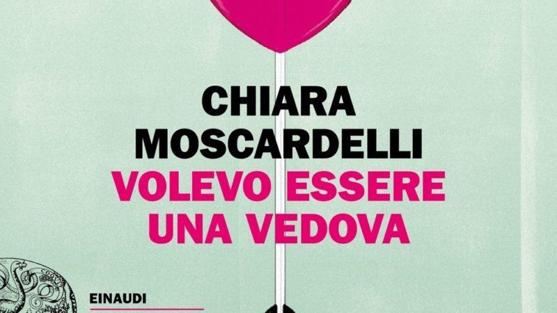 Volevo essere una vedova di Chiara Moscardelli: recensione