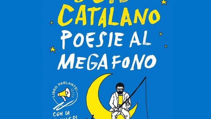 Poesie al megafono di Guido Catalano