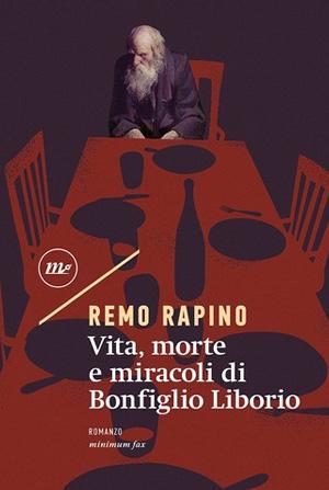 Vita, morte e miracoli di Bonfiglio Liborio scritto da Remo Rapino