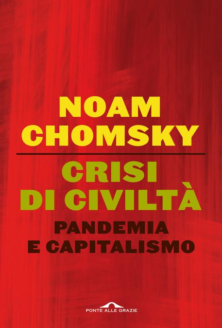 Crisi di Civiltà. Pandemia e capitalismo di Noam Chomsky