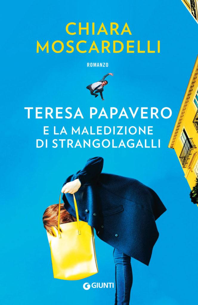 Teresa Papavero e la maledizione di Strangolagalli: di Chiara Moscardelli