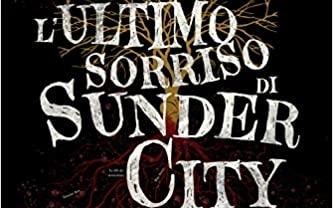 L'ultimo sorriso di Sunder City: recensione