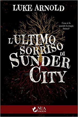 L'ultimo sorriso di Sunder City : libro