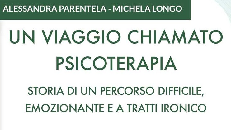 Un viaggio chiamato psicoterapia di Alessandra Parentela e Michela Longo